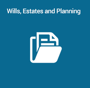 Wills, Estates and Planning